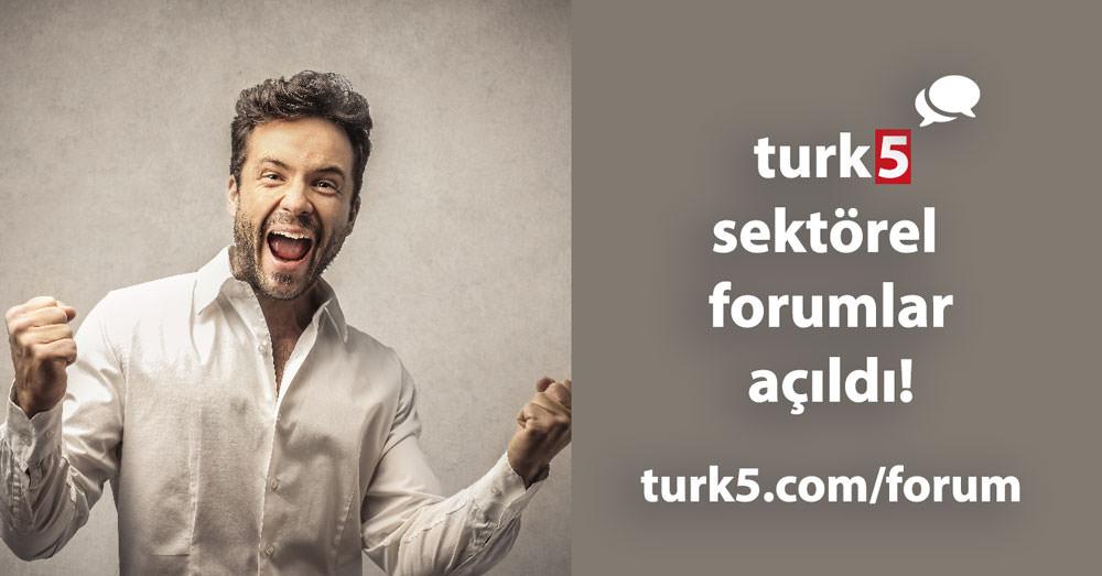 turk5 Sektörel Forumlar Açıldı