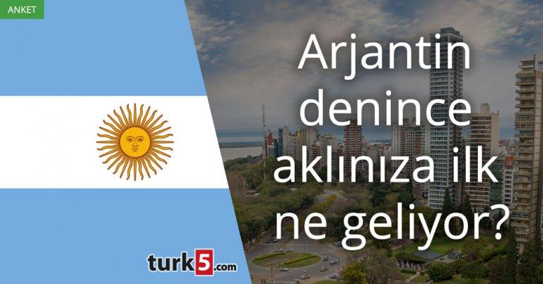 Arjantin denince aklınıza ilk ne geliyor?