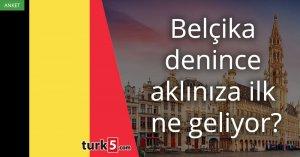 [Anket] Belçika denince aklınıza ilk ne geliyor?