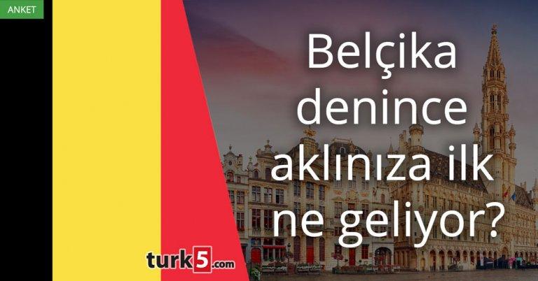 Belçika denince aklınıza ilk ne geliyor?