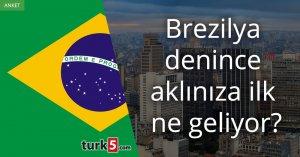 [Anket] Brezilya denince aklınıza ilk ne geliyor?
