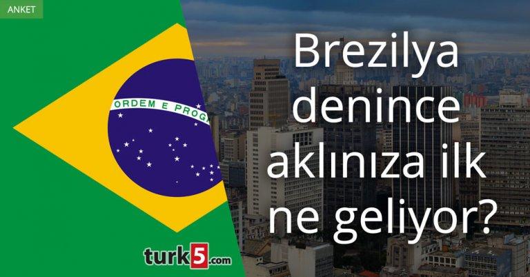 Brezilya denince aklınıza ilk ne geliyor?