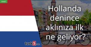 [Anket] Hollanda denince aklınıza ilk ne geliyor?