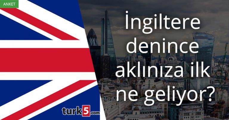 İngiltere denince aklınıza ilk ne geliyor?