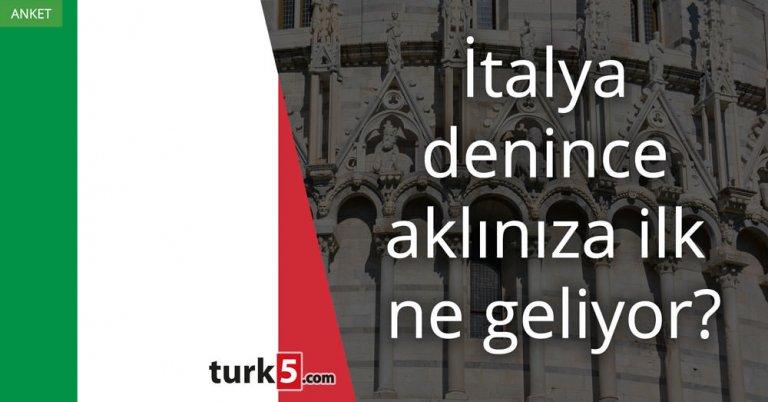 İtalya denince aklınıza ilk ne geliyor?