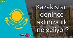 [Anket] Kazakistan denince aklınıza ilk ne geliyor?