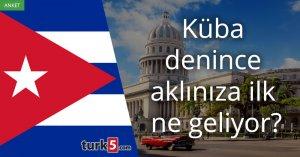 [Anket] Küba denince aklınıza ilk ne geliyor?