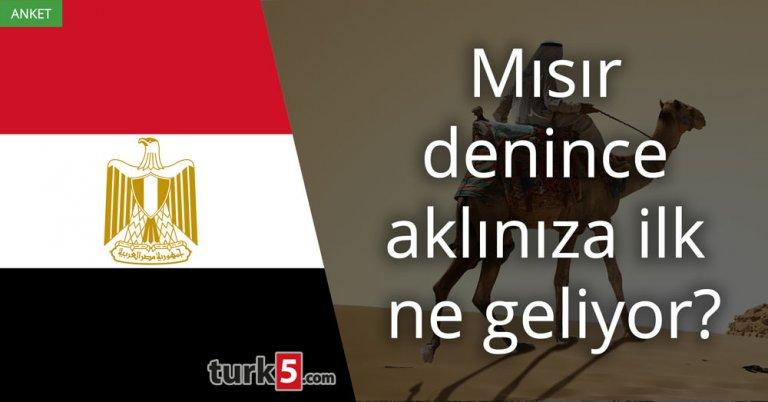 Mısır (ülkesi) denince aklınıza ilk ne geliyor?