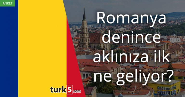 Romanya denince aklınıza ilk ne geliyor?