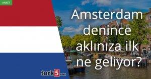 [Anket] Amsterdam denilince aklınıza ilk ne geliyor?