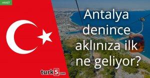 [Anket] Antalya denince aklınıza ilk ne geliyor?