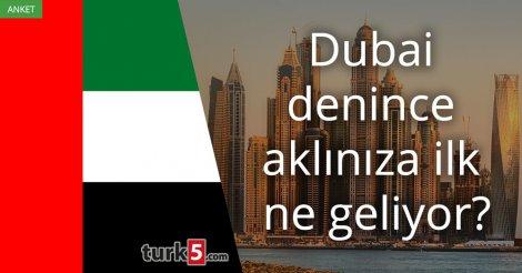 [Anket] Dubai denince aklınıza ilk ne geliyor?