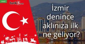 [Anket] İzmir denince aklınıza ilk ne geliyor?