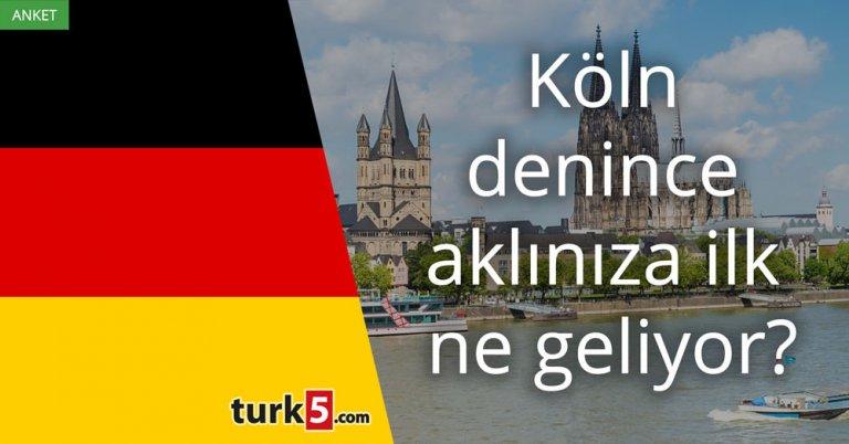 Köln denince aklınıza ilk ne geliyor?