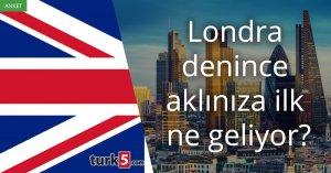 [Anket] Londra denince aklınıza ilk ne geliyor?