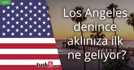 [Anket] Los Angeles denince aklınıza ilk ne geliyor?