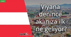 [Anket] Viyana denince aklınıza ilk ne geliyor?