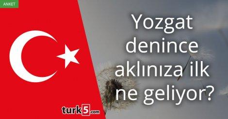 [Anket] Yozgat denince aklınıza ilk ne geliyor?