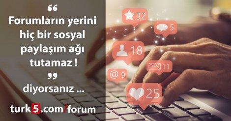 Forumların yerini hiç bir sosyal paylaşım ağı tutamaz!