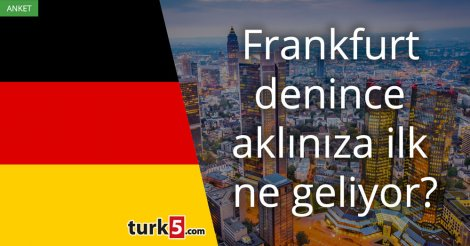 Frankfurt denince akla gelen ilk şey