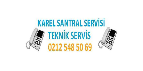 Bakırköy Karel Santral Teknik Servis Hizmeti