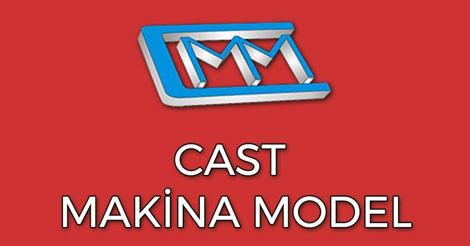 Cast Makina Model