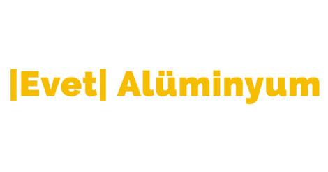Evet Alüminyum